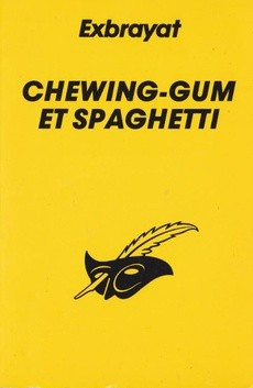 CHEWING-GUM ET SPAGHETTIS - Charles Exbrayat