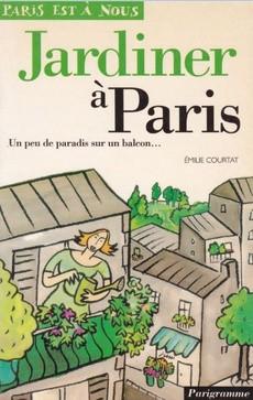 Acheter Jardiner A Paris D Emilie Courtat Occasion Quai Des