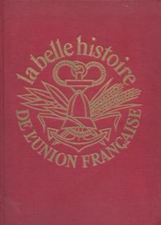 Acheter La Belle Histoire De L Union Francaise De Marc Luc Occasion Quai Des Livres Le Livre D Occasion Pas Cher