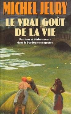 Acheter Le Vrai Gout De La Vie De Michel Jeury Occasion Quai Des Livres Le Livre D Occasion Pas Cher