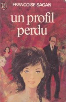 Acheter Un Profil Perdu De Francoise Sagan Occasion Quai Des Livres Le Livre D Occasion Pas Cher